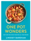 One Pot Wonders : Easy and delicious feasting all year round - Book