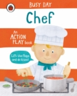 Busy Day: Chef : An action play book - Book