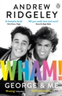 Wham! George & Me : The Sunday Times Bestseller - eBook