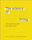 The Science of Living : 219 reasons to rethink your daily routine - Book