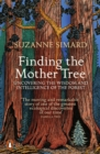 Finding the Mother Tree : Uncovering the Wisdom and Intelligence of the Forest - eBook
