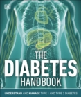 The Diabetes Handbook : Understand and Manage Type 1 and Type 2 Diabetes - Book