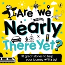 Are We Nearly There Yet? : Puffin Book of Stories for the Car - eAudiobook