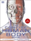 The Concise Human Body Book : An illustrated guide to its structure, function and disorders - Book