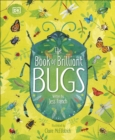 The Book of Brilliant Bugs - Book