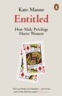 Entitled : How Male Privilege Hurts Women - eBook