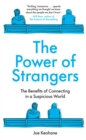 The Power of Strangers : The Benefits of Connecting in a Suspicious World - Book