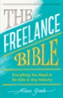 The Freelance Bible : Everything You Need to Go Solo in Any Industry - Book