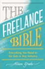The Freelance Bible : Everything You Need to Go Solo in Any Industry - eBook