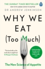 Why We Eat (Too Much) : The New Science of Appetite - Book