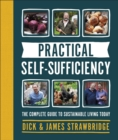 Practical Self-sufficiency : The complete guide to sustainable living today - Book
