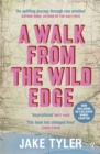 A Walk from the Wild Edge : A journey of self-discovery and human connection - eBook