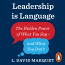 Leadership Is Language : The Hidden Power of What You Say and What You Don't - eAudiobook
