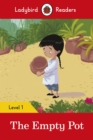 The Empty Pot - Ladybird Readers Level 1 - Book