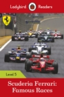 Scuderia Ferrari: Famous Races - Ladybird Readers Level 5 - Book
