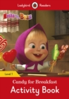 Masha and the Bear: Candy for Breakfast Activity Book - Ladybird Readers Level 1 - Book