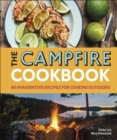 The Campfire Cookbook : 80 Imaginative Recipes for Cooking Outdoors - eBook