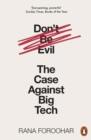 Don't Be Evil : The Case Against Big Tech - eBook