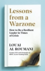 Lessons from a Warzone : How to be a Resilient Leader in Times of Crisis - Book