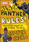 Marvel Black Panther Rules! : Discover what it takes to be a Super Hero - Book