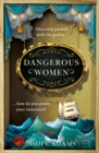 Dangerous Women : The compelling and beautifully written mystery about friendship, secrets and redemption - Book