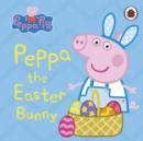 Peppa Pig: Peppa the Easter Bunny - Book