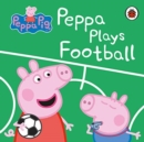 Peppa Pig: Peppa Plays Football - Book