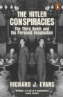 The Hitler Conspiracies : The Third Reich and the Paranoid Imagination - eBook