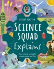 Robert Winston Science Squad Explains : Key science concepts made simple and fun - Book