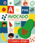A is for Avocado: An Alphabet Book of Plant Power - Book