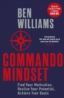 Commando Mindset : Find Your Motivation, Realize Your Potential, Achieve Your Goals - Book
