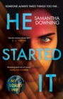 He Started It : The new psychological thriller from #1 bestselling author of My Lovely Wife - Book