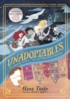 The Unadoptables : Five fantastic children on the adventure of a lifetime - Book