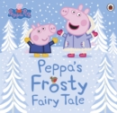 Peppa Pig: Peppa's Frosty Fairy Tale - Book
