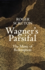 Wagner's Parsifal : The Music of Redemption - Book