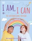 I Am, I Can : 365 affirmations for kids - Book