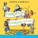 Through the Looking Glass and What Alice Found There - Book