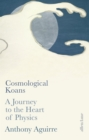 Cosmological Koans : A Journey to the Heart of Physics - Book