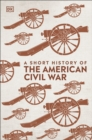A Short History of The American Civil War - Book
