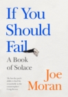 If You Should Fail : A Book of Solace - Book