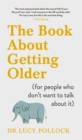 The Book About Getting Older (for people who don't want to talk about it) - Book