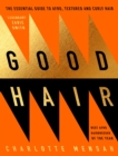 Good Hair : The Essential Guide to Afro, Textured and Curly Hair - Book