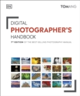 Digital Photographer's Handbook : 7th Edition of the Best-Selling Photography Manual - Book
