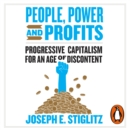 People, Power, and Profits : Progressive Capitalism for an Age of Discontent - eAudiobook