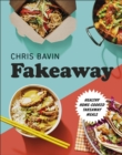 Fakeaway : Healthy Home-cooked Takeaway Meals - Book