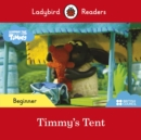 Ladybird Readers Beginner Level - Timmy Time: Timmy's Tent (ELT Graded Reader) - Book