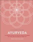 Ayurveda : An ancient system of holistic health to bring balance and wellness to your life - Book