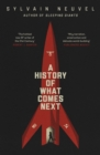 A History of What Comes Next : The captivating speculative fiction for fans of The Man in the High Castle - Book