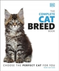 The Complete Cat Breed Book : Choose the Perfect Cat for You - Book