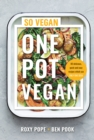 One Pot Vegan : 80 quick, easy and delicious plant-based recipes from the creators of SO VEGAN - Book